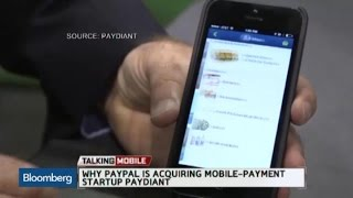 Why PayPal Is Buying Mobile-Payment Startup Paydiant