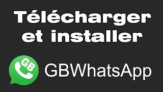 Download Télécharger et installer GBWhatsApp nouvelle version pour Android 2020