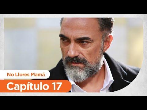 No Llores Mamá | Doblaje en español - Capítulo 17