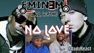 DADS REACT | NO LOVE x EMINEM FT LIL WAYNE | THROWBACK HEAT