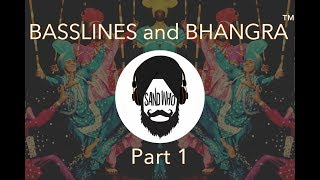 BASSLINES and BHANGRA™ (Part 1) LIVE MIXED BHANGRA MIX 2018! @Sand_Who