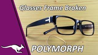 DIY Glasses Frame Broken   Polymorph