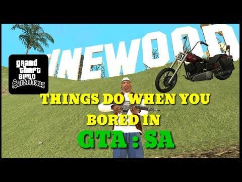 Things To Do When You Bored In GTA SA