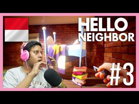 MISTERI LAIN DIRUMAH TETANGGA ? - Hello Neighbor Indonesia #3