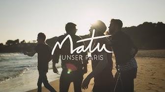 """MATU - """"Unser Paris"""" (Offizielles Musikvideo)"""