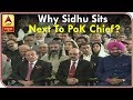Imran Khan Oath Ceremony: Why Sidhu Sits Next To PoK Chief? ABP News