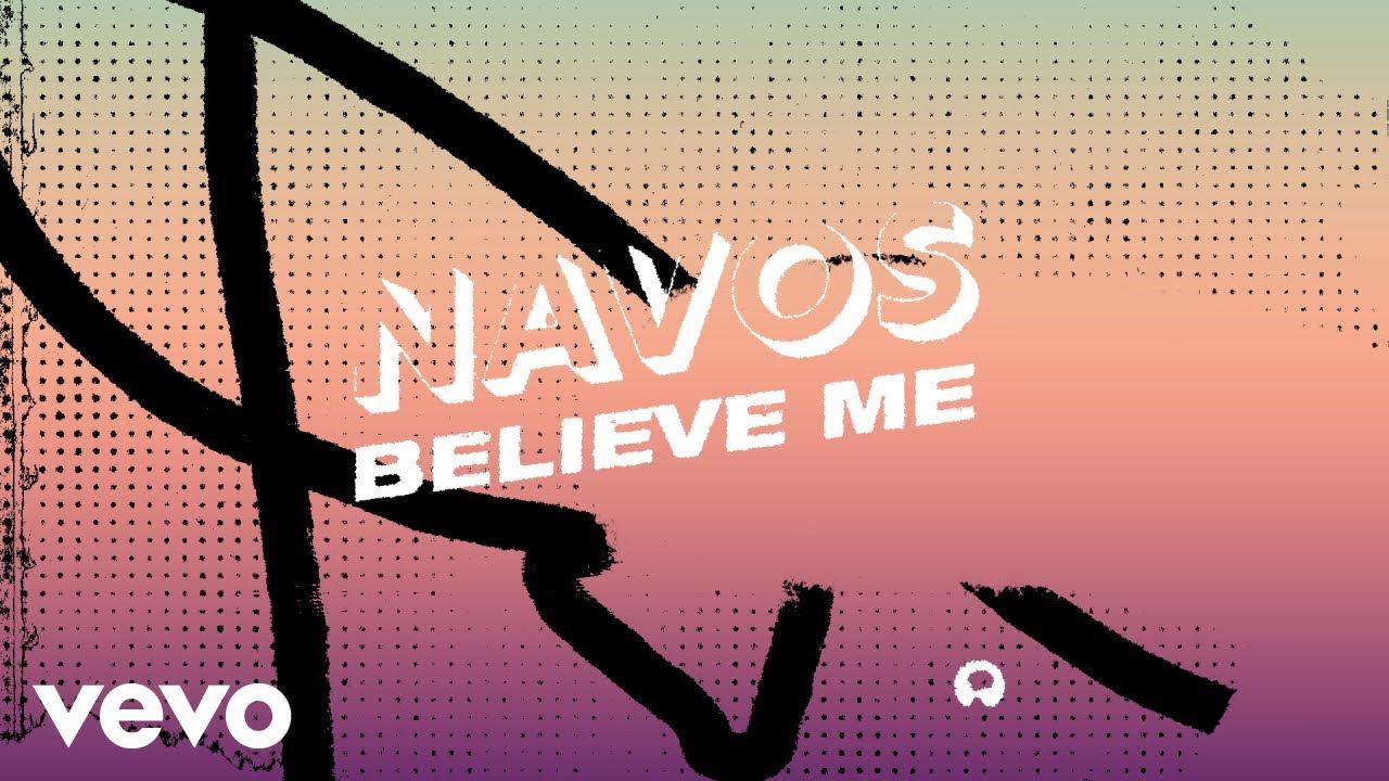 Download Navos - Believe Me (Lyric Video)