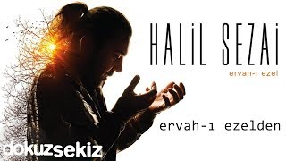 Halil Sezai - Ervah-ı Ezelden (Official Audio)