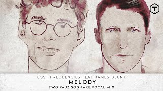 Lost Frequencies Feat. James Blunt - Melody (Two Pauz Sognare Vocal Mix) (Cover Art) - Time Records