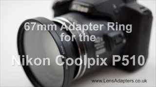 Nikon Coolpix P510 Adapter Ring - Nikon P510 Adapter Filter(, 2013-05-16T16:07:04.000Z)