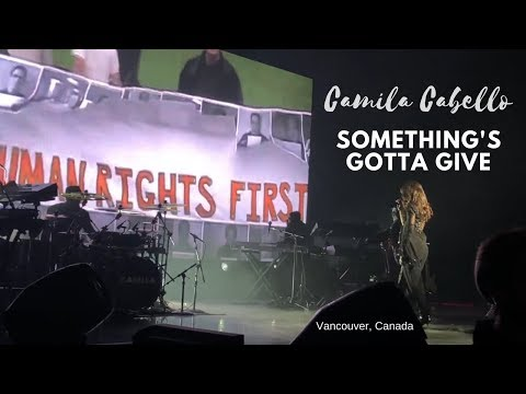 Something's Gotta Give - Camila Cabello (Vancouver, BC)