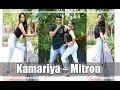 Kamariya |  Mitron | Jackky Bhagnani |  Lijo-DJ Chetas | Ikka | Nitin Chavan