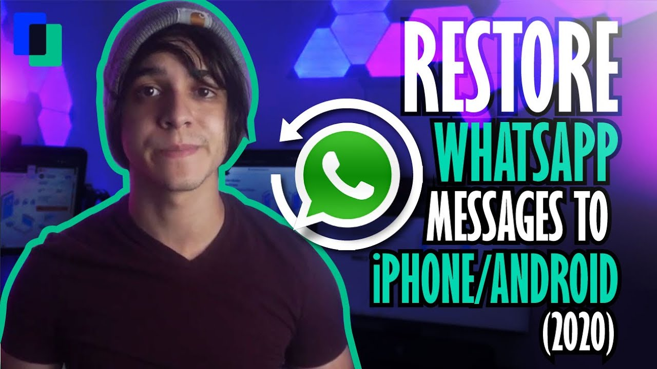 3 Methods to Restore WhatsApp Messages to iPhone/Android Phone/ (2020)
