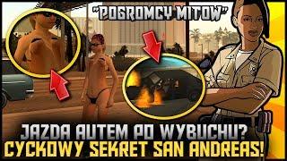 Cyckowy Sekret xD oraz jazda autem po wybuchu? - Pogromcy Mitów GTA San Andreas! #22