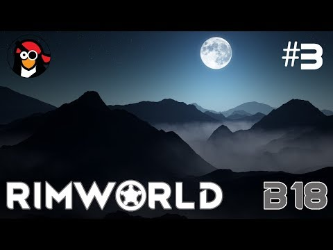 [3] MESSAGE FROM A FRIENDLY AI ▶ RimWorld Beta 18 Gameplay, Randy Random |  RimWorld BETA 18!