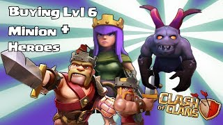 Clash of clans - Buying level 6 Minions w/ New Hero abilities and More!!!