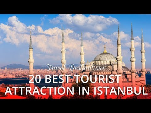 20 TOP RATED - Best Tourist Attractions in Istanbul Turkey