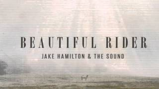 Jake Hamilton Beautiful Rider - Behold God Is Great