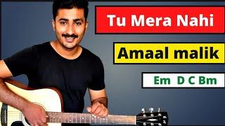 Tu Mera Nahi - Amaal Malik guitar chords lesson | How to play this song on guitar.