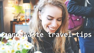 HOW TO TRAVEL WITHOUT WASTE // guide & tips