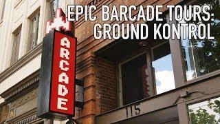 Epic Barcade Tours: Ground Kontrol