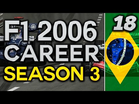 F1 2006 Career Mode Season 3 FINALE: LOST IN BRAZIL