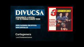 Los 3 Sudamericanos - Cartagenera - Divucsa