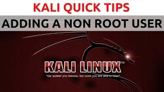 Kali Linux Quick Tips - #1 - Adding a non-root user