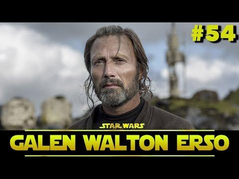 "Star Wars Universe - Ep. 54: ""Galen Walton Erso"""