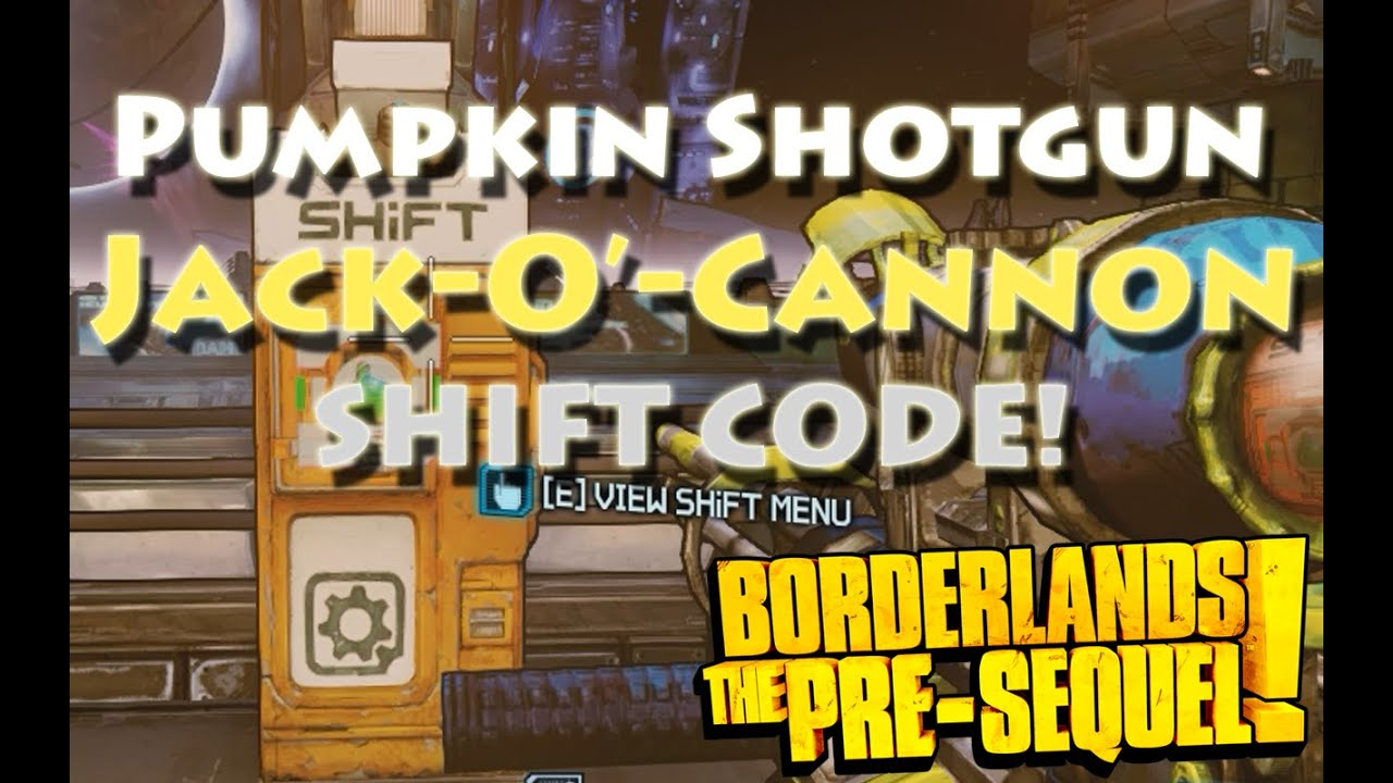 Borderlands the pre sequel jack o cannon shift code youtube