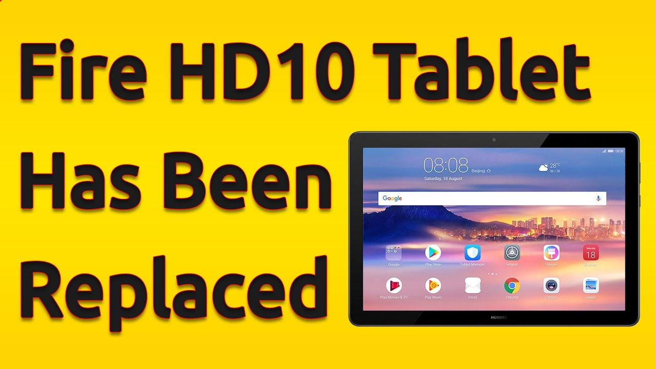 Huawei MediaPad T5 Replaced The Fire HD10 Tablet