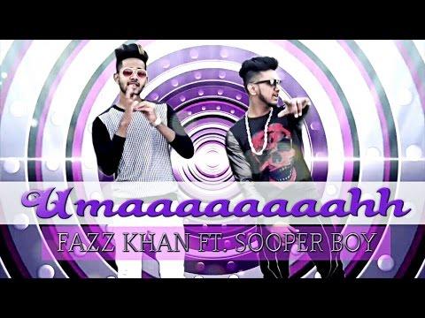 Umaaaaaaaahh (SIDE TO SIDE ARIANA GRANDE Hindi Refix) FAZZ KHAN ft. SOOPER BOY   LATEST SEXY SONG