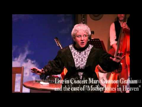 Party with Mary Gannon Graham and the cast of Mother Jones in Heaven