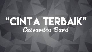 cassandra band cinta terbaik chord lirik