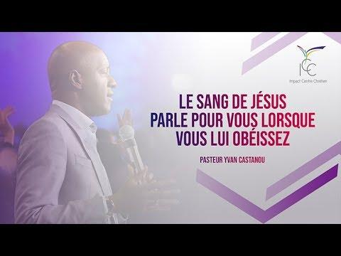 Le Sang de Jésus parle pour vous lorsque vous Lui obéissez - Pasteur Yvan CASTANOU