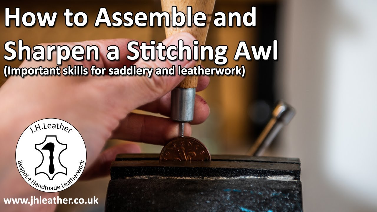 How to Assemble and Sharpen a Stitching Awl - Important leatherwork and  saddlery skill!