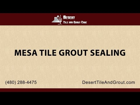 Mesa Tile Grout Sealing | Desert Tile and Grout Care