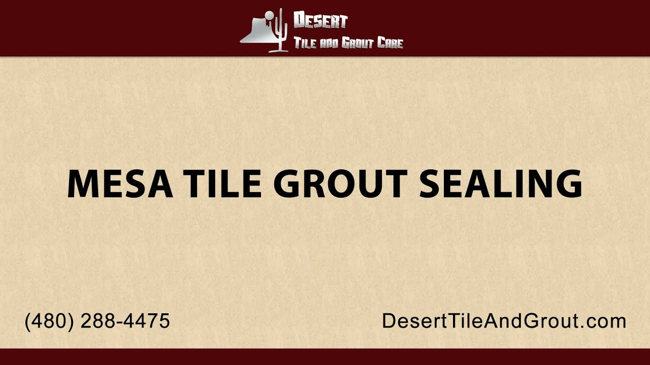 Mesa Tile & Grout Cleaning Services | Desert Tile & Grout Care