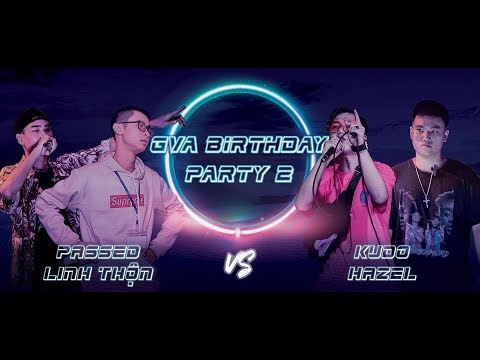 [GVA Birthday Party] KUDO X HAZEL Vs LINH THỘN X PASSED (Highlights Only)  21/9/2019