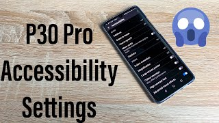 Huawei P30 Pro Accessibility Settings Make Your Device Your Own
