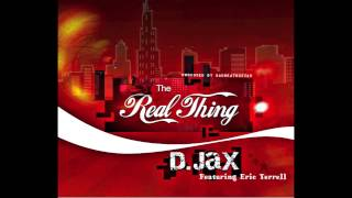 D.Jax - The Real Thing feat. Eric Terrell