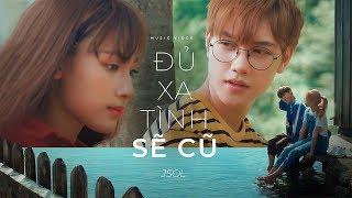 JSOL - ĐỦ XA TÌNH SẼ CŨ | Official MV 4K