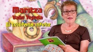 El teléfono infeliz / Los Cuentos de la Tía Maritza