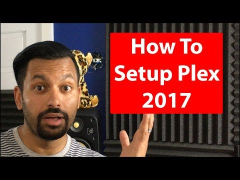 How To Setup Plex For Your Home 2017 | Mac OSX