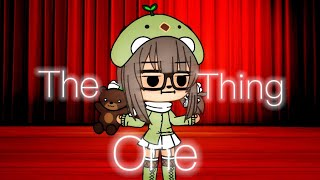The one thing | gacha life skit | watch till end please