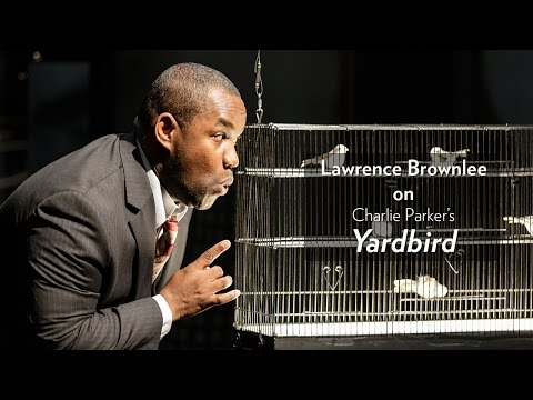 Lawrence Brownlee on Charlie Parker's YARDBIRD. Onstage at the Harris Theater March 24 & 26