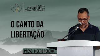 O canto da libertação - Presb  Cicero Pereira - 20/09/2020