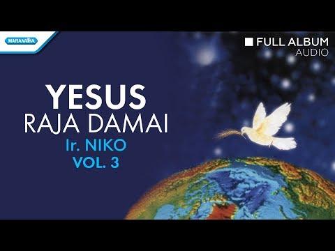 Yesus Raja Damai - Ir Niko (Audio full album)