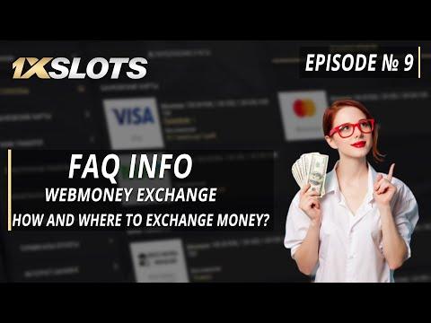 FAQ INFO 1xNews Episode №9: How To Exchange Money Using WebMoney Exchange?