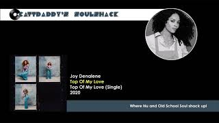 Joy Denalene- Top Of My Love (2020)
